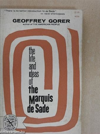 Geoffrey Gorer: The Life and Ideas of the Marquis De Sade